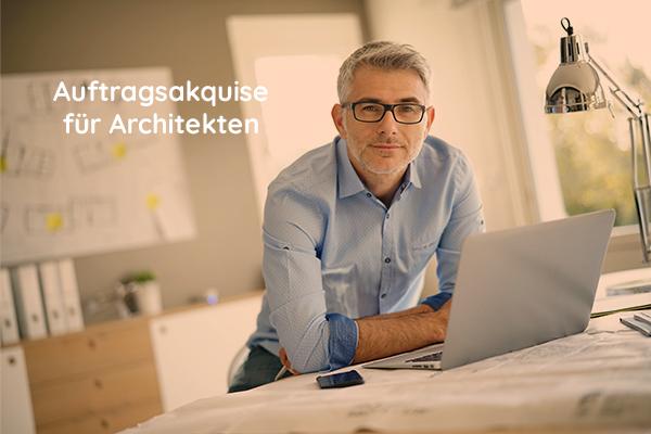 5 einfache Tipps zur Auftragsakquise für Architekten